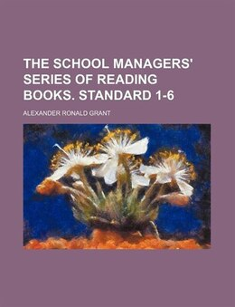 Book The school managers' series of reading books. Standard 1-6 by Alexander Ronald Grant