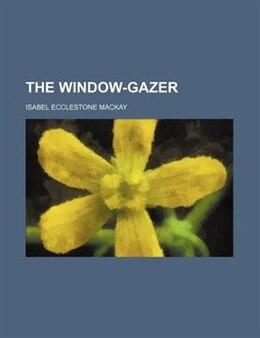Book The window-gazer by Isabel Ecclestone Mackay