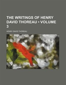 Book The Writings Of Henry David Thoreau (volume 3) by Henry David Thoreau