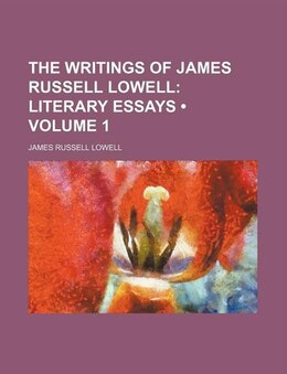 Book Literary essays Volume 1 by James Russell Lowell