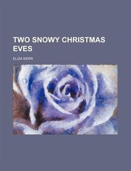 Book Two snowy Christmas eves by Eliza Kerr