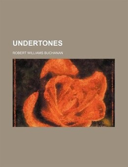 Book Undertones by Robert Williams Buchanan