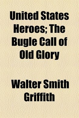 Book United States Heroes by Walter Smith Griffith
