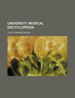 Book University Musical Encyclopedia (volume 6): Vocal music and musicians. by Louis Charles Elson