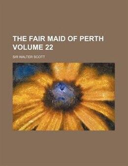 Book Waverley Novels: The fair maid of Perth by Walter Scott