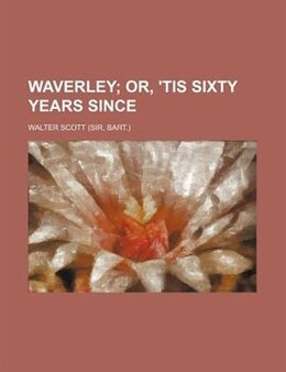 Book Waverley; or, 'Tis sixty years since by Walter Scott