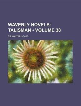 Book Waverly Novels (volume 38); Talisman: Talisman. by Sir Walter Scott