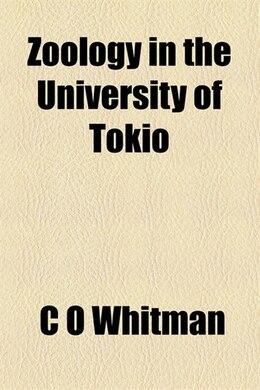 Book Zoology in the University of Tokio by Charles Otis Whitman