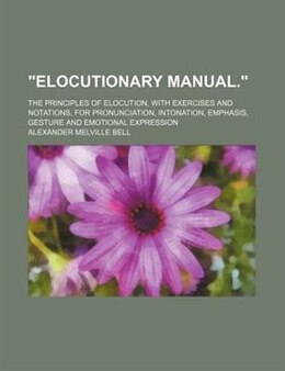 Book elocutionary Manual. by Alexander Melville Bell