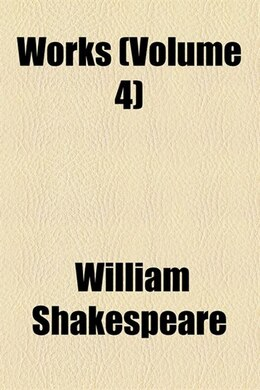 Book Works Volume 4 by William Shakespeare