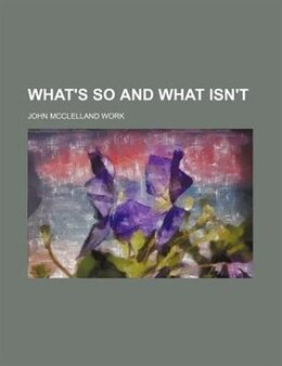 Book What's So and what Isn't by John Mcclelland Work