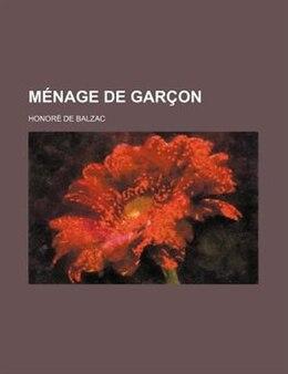 Book Ménage De Garçon by Honoré De Balzac