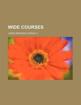 Book Wide courses by James Brendan Connolly