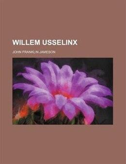 Book Willem Usselinx by John Franklin Jameson