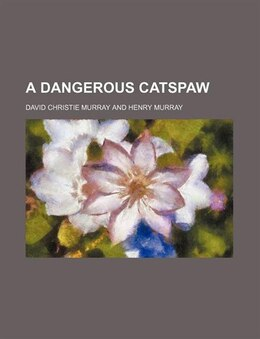 Book A Dangerous Catspaw by David Christie Murray