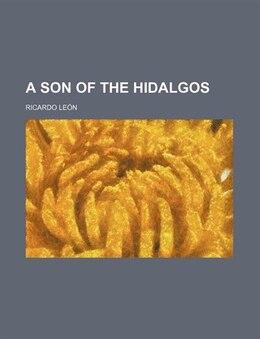 Book A Son of the Hidalgos by Ricardo León