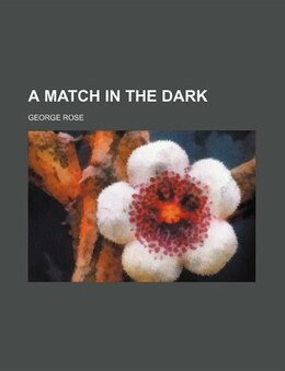 Book A Match in the Dark by George Rose