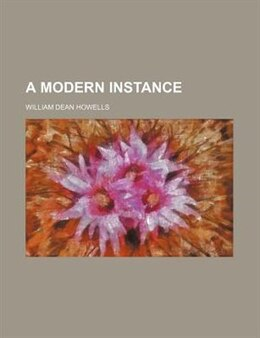 Book A Modern Instance by William Dean Howells