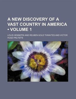 Book A New Discovery Of A Vast Country In America (volume 1) by Louis Hennepin