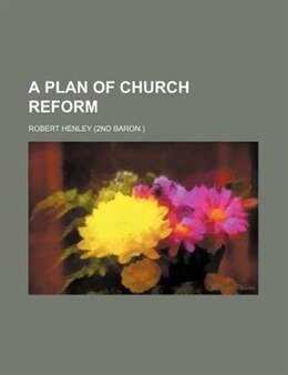 Book A Plan of Church Reform by Robert Henley