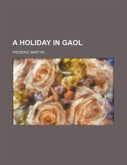 Book A Holiday in Gaol by Frederic Martyn