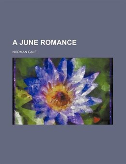 Book A June Romance by Norman Gale