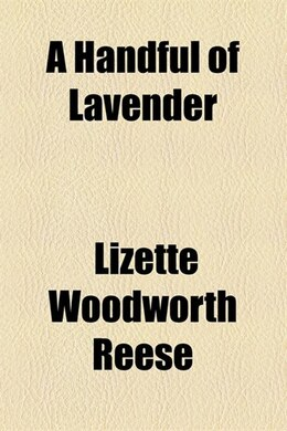 Book A Handful of Lavender by Lizette Woodworth Reese