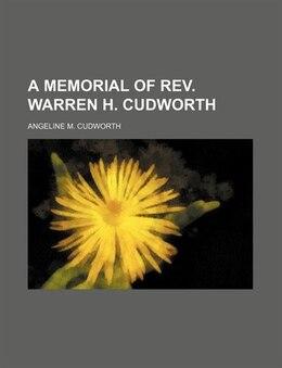 Book A Memorial of Rev. Warren H. Cudworth by Angeline M. Cudworth