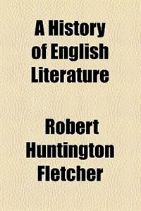 Book A History of English Literature by Robert Huntington Fletcher