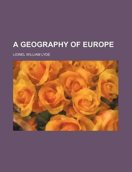 Book A Geography of Europe by Lionel William Lyde