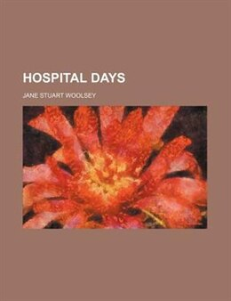 Book Hospital Days by Jane Stuart Woolsey