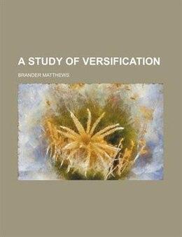 Book A Study of Versification by Brander Matthews