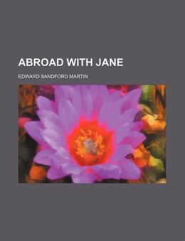 Book Abroad with Jane by Edward Sandford Martin