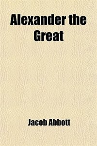 Book Alexander the Great by Jacob Abbott