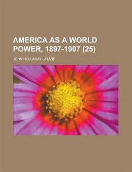 Book America As A World Power, 1897-1907 (25) by John Holladay Latané