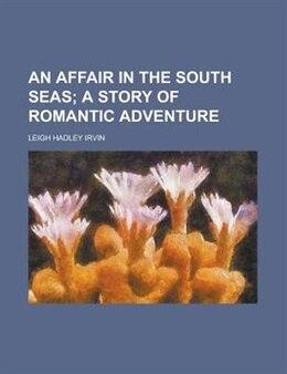 Book An affair in the South seas by Leigh Hadley Irvin