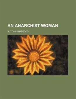 Book An Anarchist Woman by Hutchins Hapgood