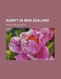 Book Adrift in New Zealand by Ernest Way Elkington