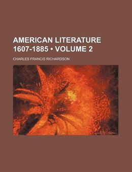 Book American Literature 1607-1885 (volume 2) by Charles Francis Richardson