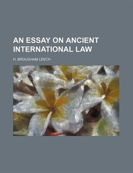Book An Essay on Ancient International Law by H. Brougham Leech