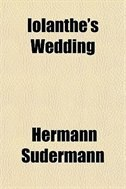 Book Iolanthe's Wedding by Hermann Sudermann