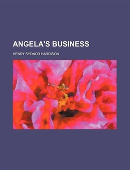 Book Angela's business by Henry Sydnor Harrison