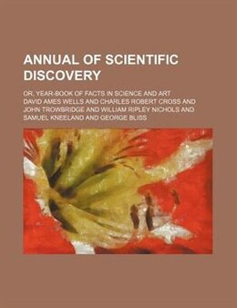 Book Annual of scientific discovery by Samuel Kneeland
