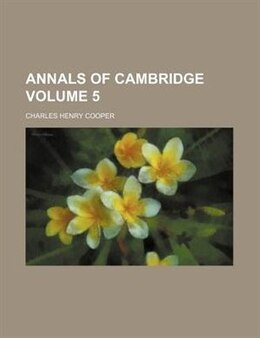 Book Annals of Cambridge by Charles Henry Cooper