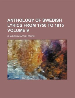 Book Anthology Of Swedish Lyrics From 1750 To 1915 (volume 9) by Charles Wharton Stork