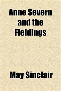Book Anne Severn and the Fieldings by May Sinclair