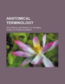 Book Anatomical Terminology; With Special Reference To The [bna] by Lewellys Franklin Barker