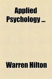 Book Applied Psychology ... by Warren Hilton