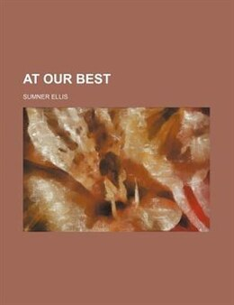 Book At Our Best by Sumner Ellis