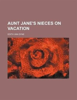 Book Aunt Jane's nieces on vacation by Edith Van Dyne